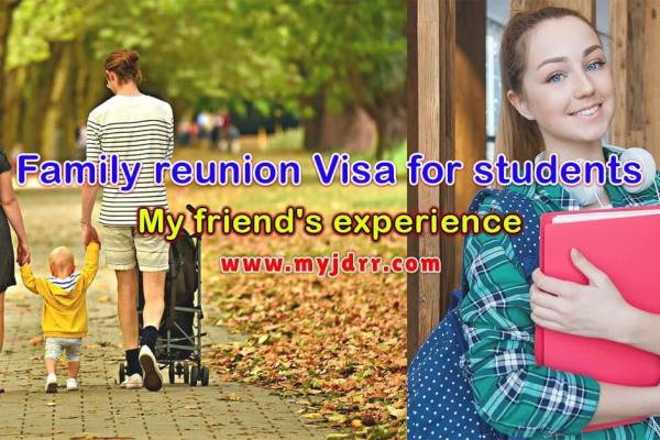 Family reunion Visa for students - My friend's experience