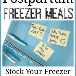 Postpartum Freezer Meals & FREE Freezer Inventory Printable