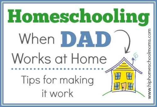 Homeschooling When Dad Works at Home