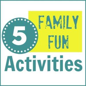 5 Family Fun Activities Square