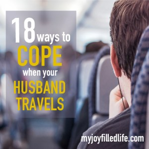 18 Ways to Cope When Your Husband Travels
