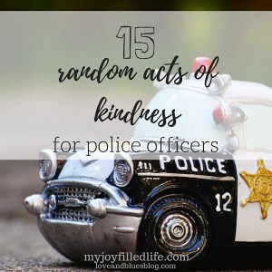 15 Random Acts of Kindness for Police Officers