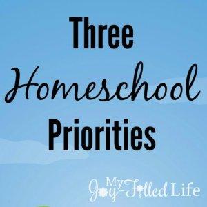 Three Homeschool Priorities