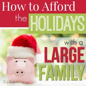 How to Afford the Holidays with a Large Family