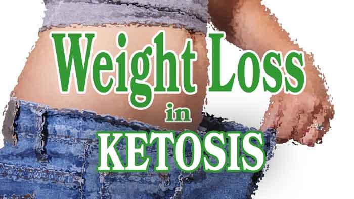 Weight loss and Ketosis