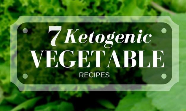 7 Keto Vegetables Recipes for Ketogenic Diets