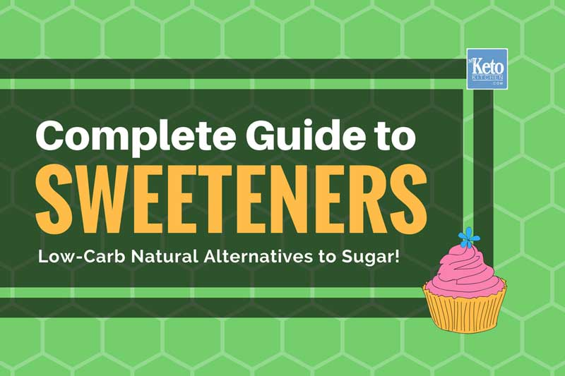 Keto Sweeteners Natural Sugar Substitutes For Low Carb Diets