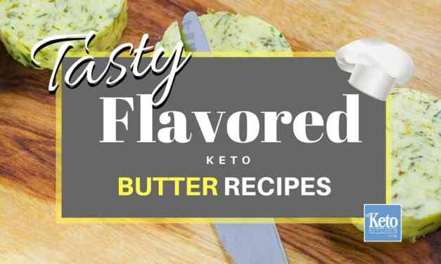 10 Flavored Butter Recipes for Steak, Vegetables and LCHF Keto Diets [Compound Butter]