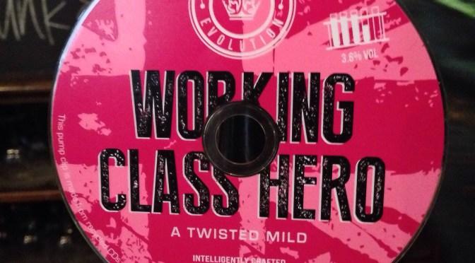 Working Class Hero – Kings Evolution Brewery