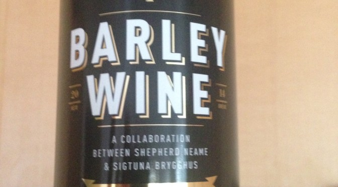 Barley Wine – Shepherd Neame (Sigtuna) Brewery