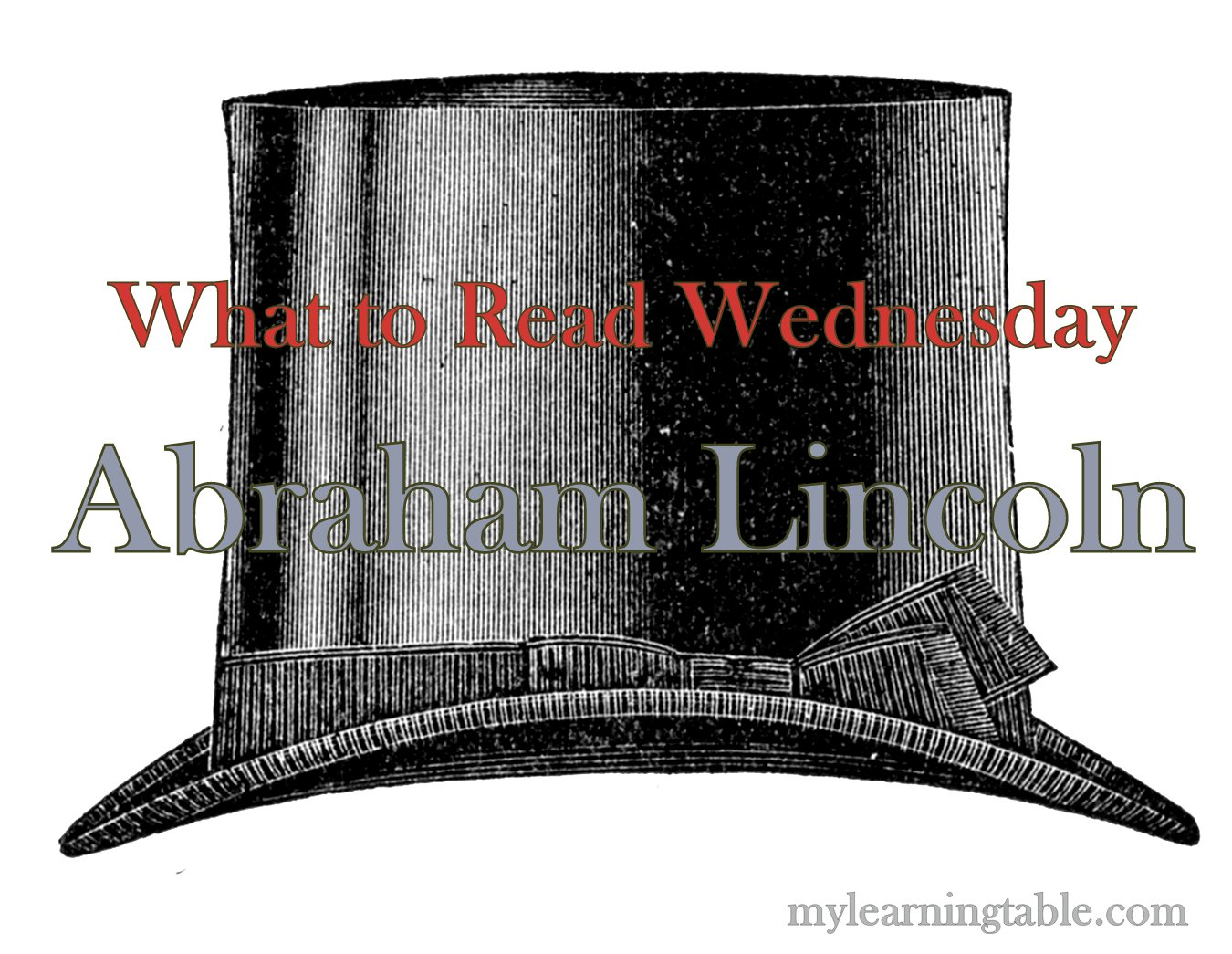 What To Read Link Up Abraham Lincoln Books For Kids Learning Table