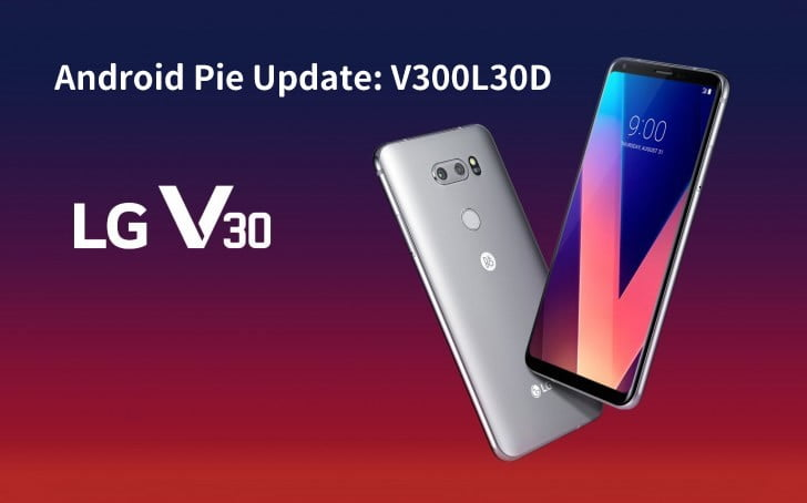 LG V30 LMV300L received Android Pie Update in South Korea