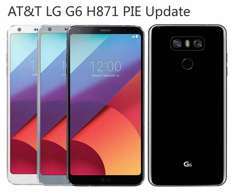 AT&T LG G6 H871 Pie Update: Kernel source code for Android Pie 9.0 build goes live