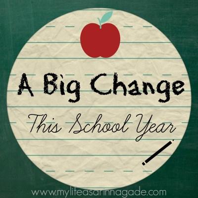 A Big Change this School Year