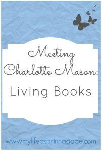 Meeting Charlotte Mason Living Books via My Life as a Rinnagade