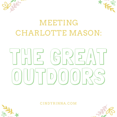 Meeting Charlotte Mason: The Great Outdoors