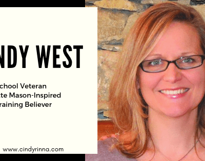 Cindy West: Homeschool Veteran, Charlotte Mason-Inspired, Brain Training Believer