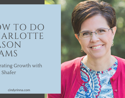How To Do Charlotte Mason Exams: Celebrating Growth with Sonya Shafer