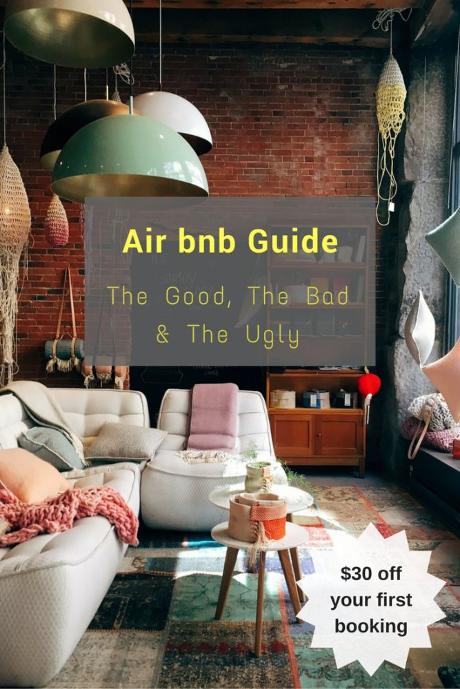 A quick guide on how to get the best out of Airbnb - get the best views, cheaper rates and local intel, plus $30 off your first booking!