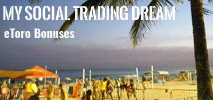 My Social Trading Dream : Chapter 3 : eToro Bonuses