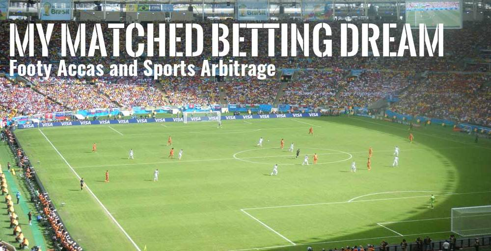 Matched Betting Dream Footy Accas