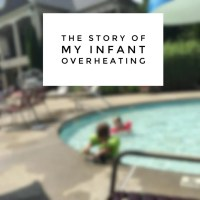 The Story of my Infant Overheating and What I Learned from It