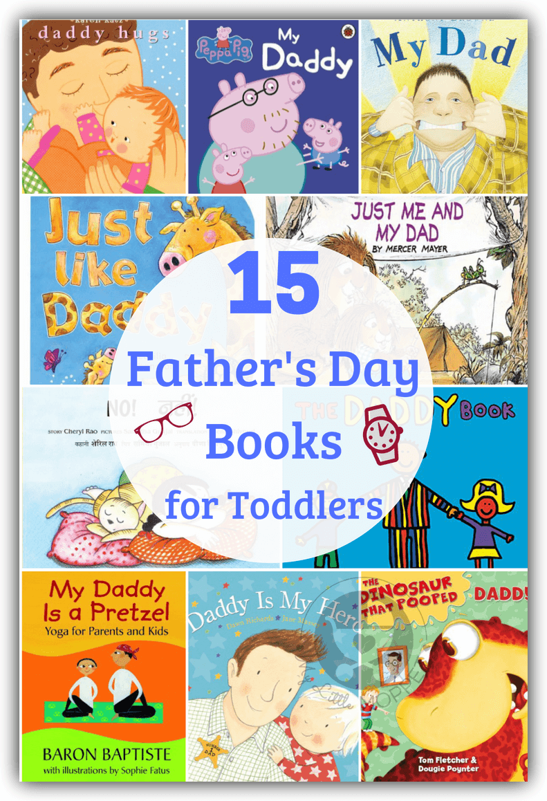 Here are 15 Father's Day Books for Toddlers to celebrate Dads of all shapes and sizes - from a Dad who goes camping to a Dad who gets pooped by a dinosaur!