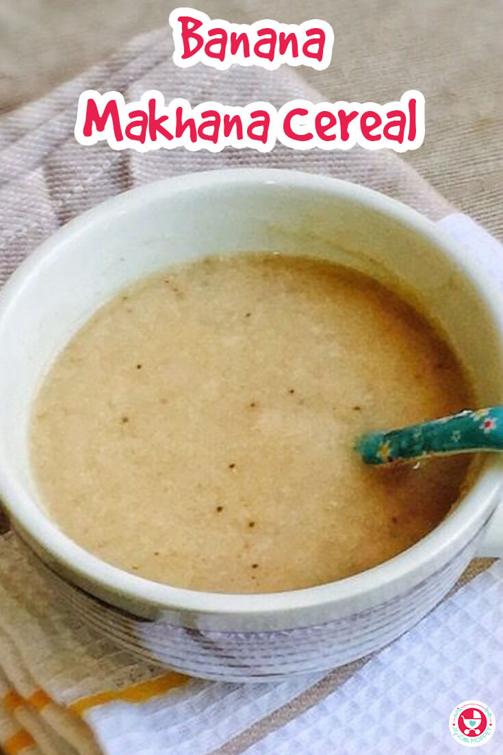 Give your baby the nutrients of traditional ingredients like makhana (lotus seeds) and nendran (Kerala Banana) in this Banana Makhana Cereal Porridge for babies!