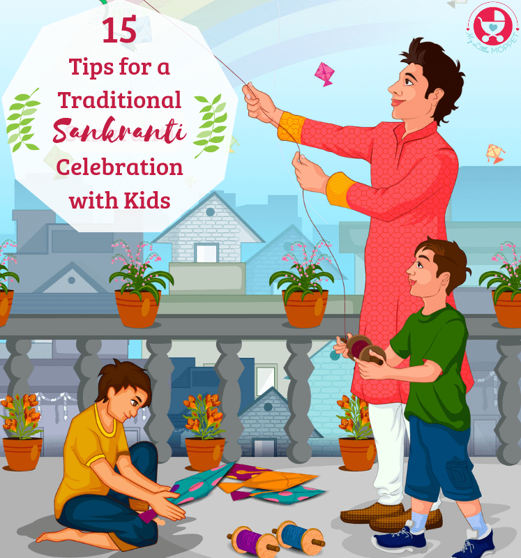 Let's take our kids back to our roots with these tips for a traditional Sankranti Celebration, including various festive rituals and customs!