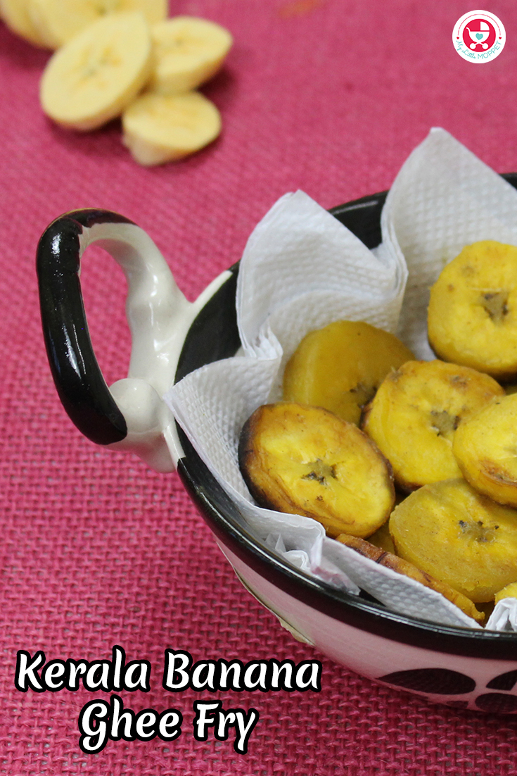 Kerala Banana Ghee Fry for Babies is a simple yet nutritious recipe. It's a healthy weight gaining dessert for babies and toddlers.