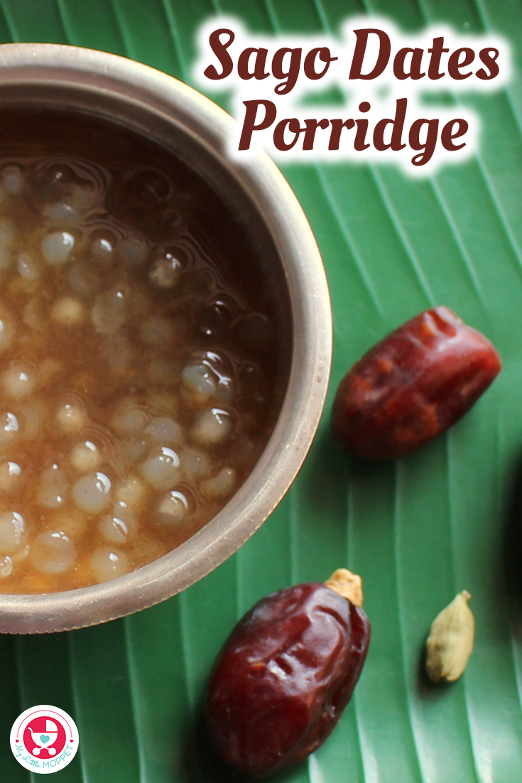Sago Dates Porridge is a nutrient rich breakfast recipe which helps in muscle growth, bone and cognitive development of babies.