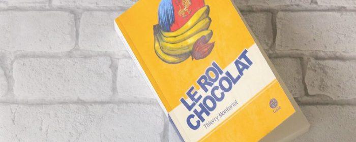 Livre, Le roi chocolat - Thierry Montoriol