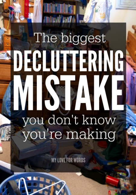 Biggest decluttering mistake you don't know you're making