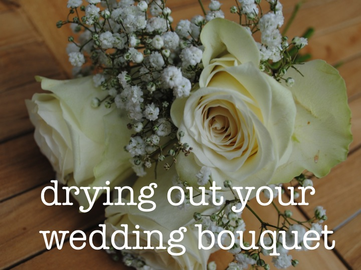 DIY – drying out your wedding bouquet ♥