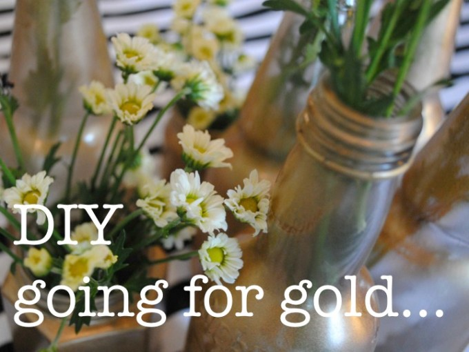 DIY - GOING FOR GOLD