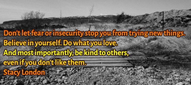 Do what you love and be kind to other even if you don't like them