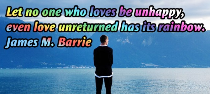 Even unrewarding love has its rainbow