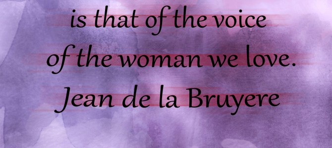 The sweetest sound is the voice of the woman we love