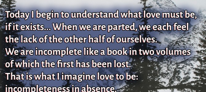 What I imagine love is : incompleteness in absense