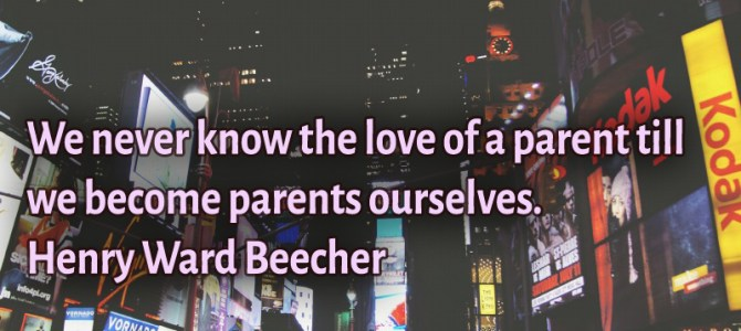 Till we become parents ourselves we never know the love of a parent