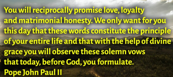 You will reciprocally promise love, loyalty and matrimonial honesty