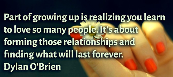 Realizing that you learn to love so many people is part of growing up
