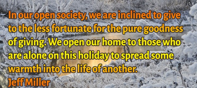 In our open society, we are inclined to give to the less fortunate for the pure goodness of giving