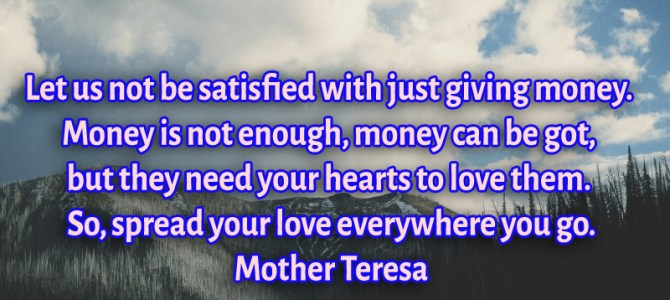 Let us not be satisfied with just giving money. Money is not enough
