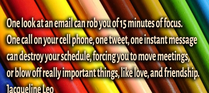 One look at an email can rob you of 15 minutes of focus