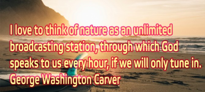 I love to think of nature as an unlimited broadcasting station