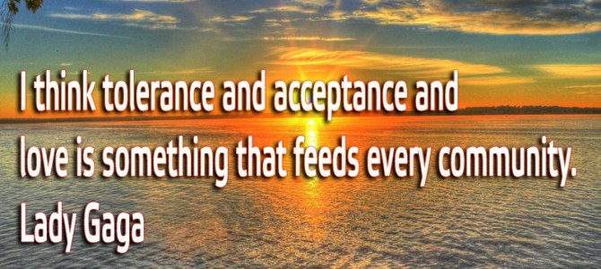 Acceptance and love is something that feeds every community