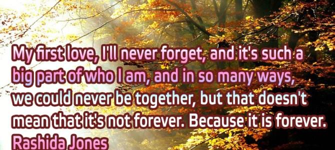 My first love it's such a big part of who I am