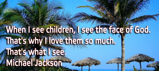 I love children so much because they are the face of God