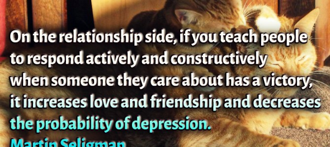 In a relationship respond actively when that person has a victory, to increase love and friendship